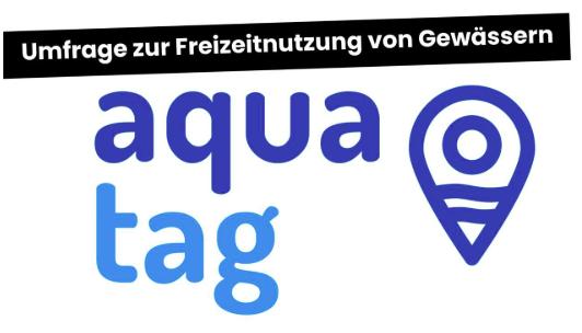 """""""AQUATAG"""" - Umfrage zur Freizeitnutzung von Gewässern"""
